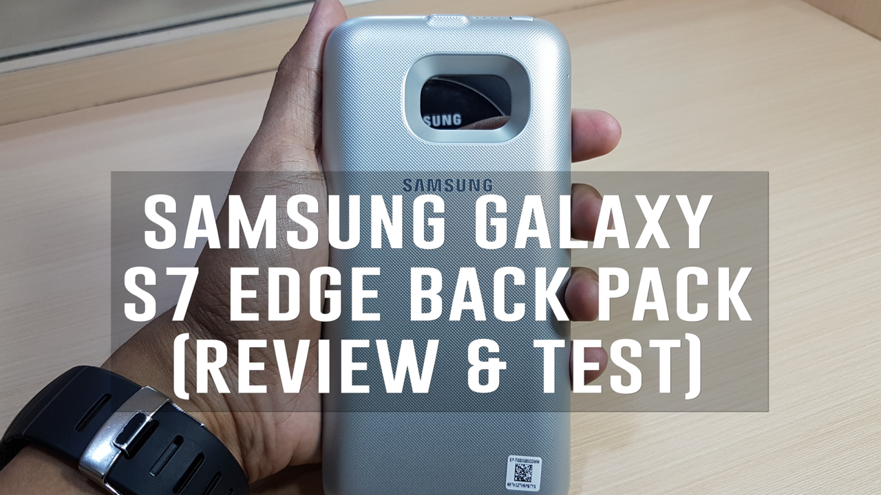 Samsung Galaxy S7 Edge Back Pack (Review & Test)