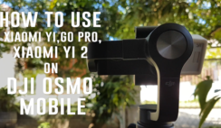 How to Use DJI OSMO Mobile with Xiaomi Yi Camera, Go Pro, or Xiaomi Yi 2 Action Camera