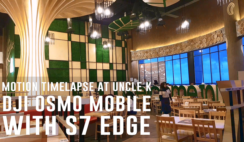 Motion Timelapse at Uncle K - Dji Osmo Mobile with S7 Edge