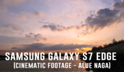 Samsung Galaxy S7 Edge Cinematic Footage - Alue Naga