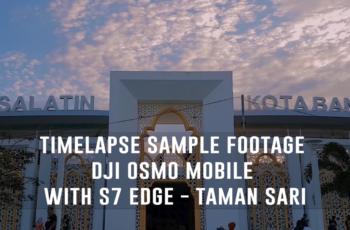 Timelapse Sample Footage DJI OSMO Mobile With S7 Edge - Taman Sari