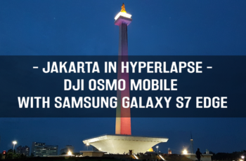Jakarta in Hyperlapse - DJI OSMO Mobile with Samsung Galaxy S7 Edge