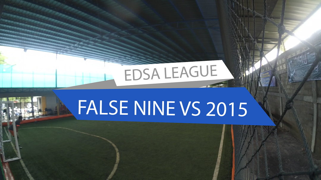 EDSA LEAGUE 2016 - FALSE NINE VS TEN 2015 (First-half)