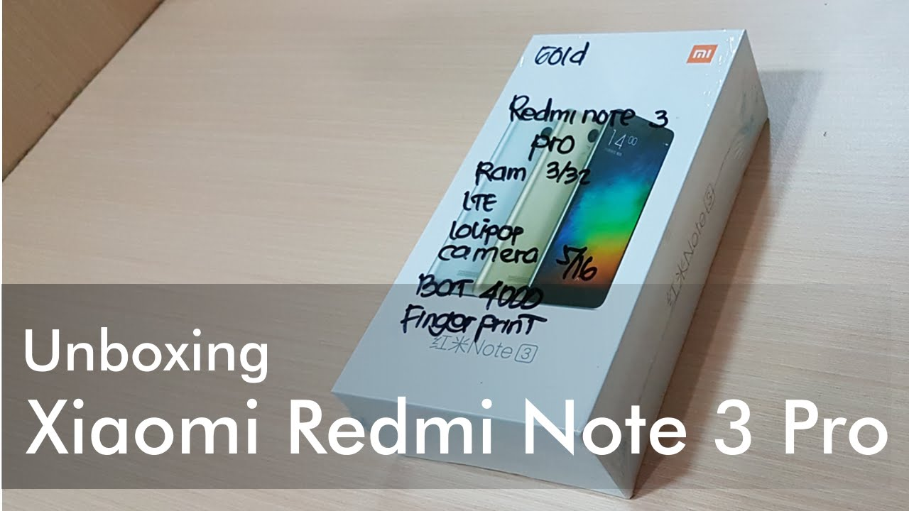 Unboxing Xiaomi Note 3 Pro Gold