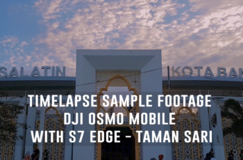 Timelapse Sample Footage DJI OSMO Mobile With S7 Edge - Taman Sari