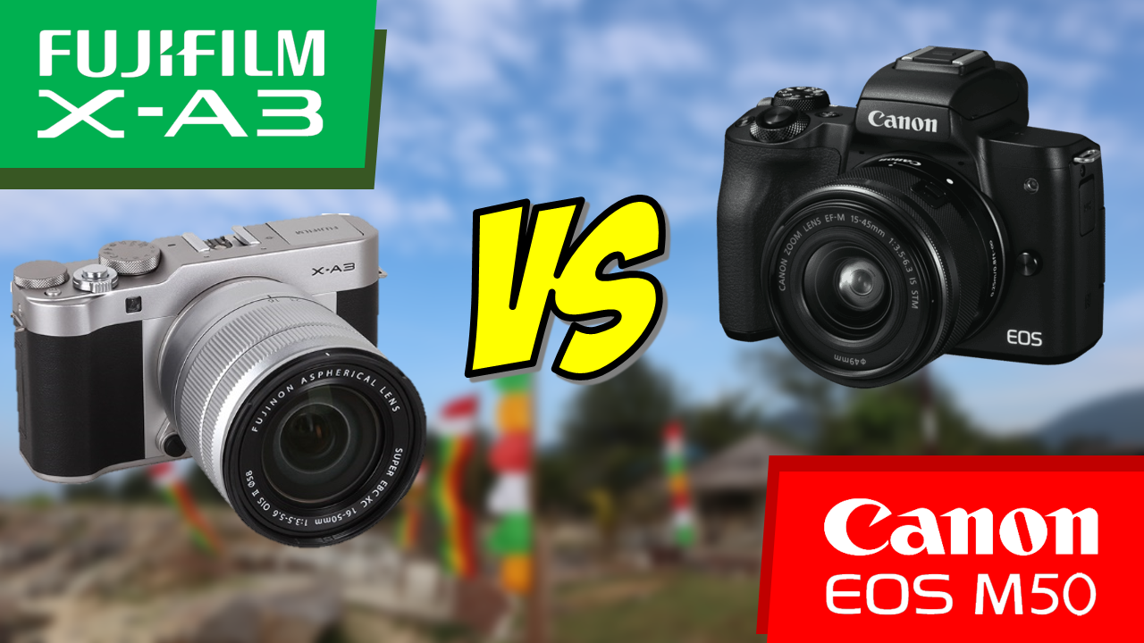 Canon EOS M50 VS Fujifilm X-A3 (Entry-Level Camera Side by Side